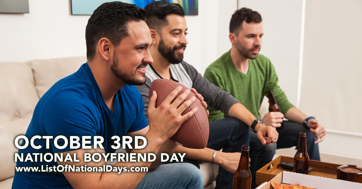 NATIONAL BOYFRIEND DAY - OCTOBER 3RD - List Of National Days